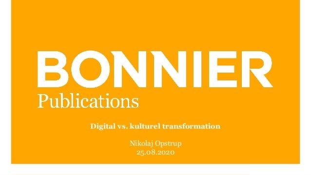Digital vs. kulturel transformation Nikolaj Opstrup 25.08.2020