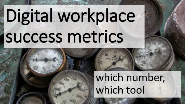 which number, which tool Digital workplace success metrics