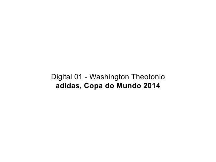 Digital 01 - Washington Theotonio  adidas, Copa do Mundo 2014