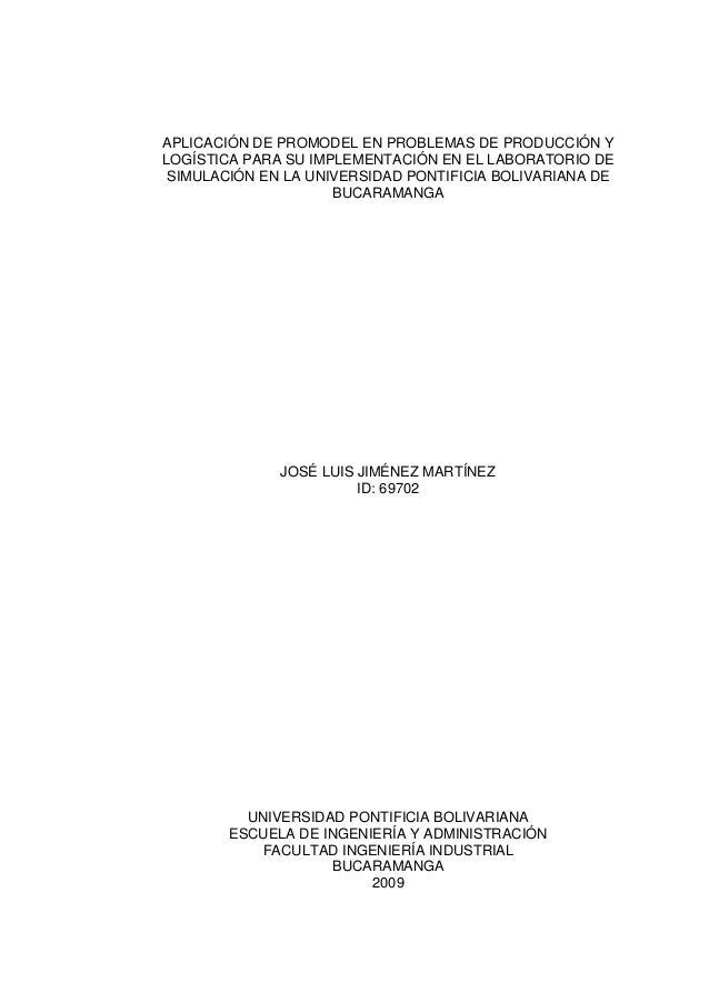 APLICACIÓN DE PROMODEL EN PROBLEMAS DE PRODUCCIÓN Y LOGÍSTICA PARA SU IMPLEMENTACIÓN EN EL LABORATORIO DE SIMULACIÓN EN LA...
