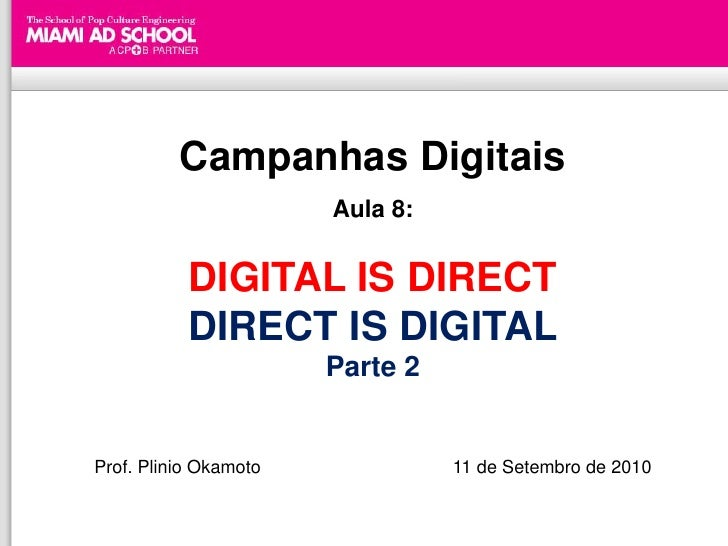 Campanhas Digitais                        Aula 8:              DIGITAL IS DIRECT            DIRECT IS DIGITAL             ...