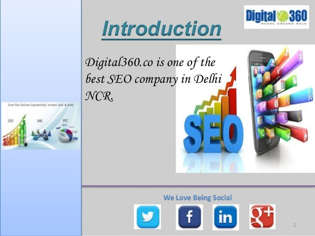 1  Introduction  Digital360.co is one of the  best SEO company in Delhi  NCR.  We Love Being Social