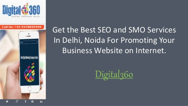 Get the Best SEO and SMO Services In Delhi, Noida For Promoting Your Business Website on Internet. Digital360