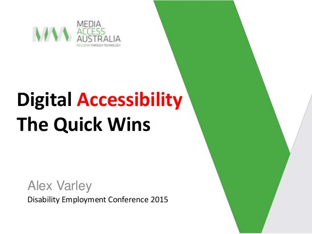 Alex Varley Disability Employment Conference 2015 Digital Accessibility The Quick Wins