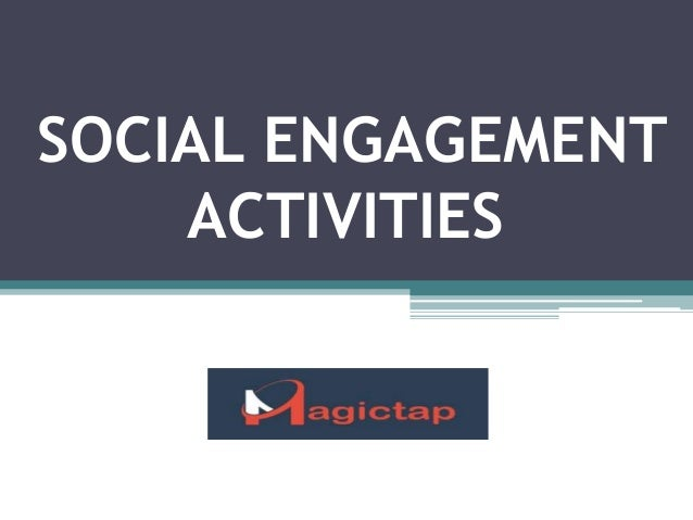 SOCIAL ENGAGEMENT ACTIVITIES