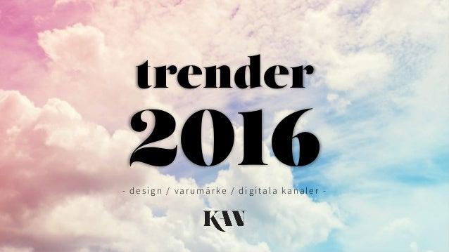 trender 2016- design / varumärke / digitala kan aler - 1