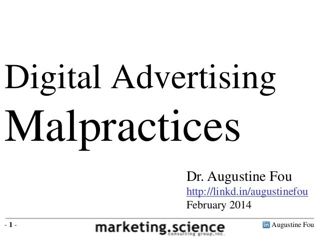Digital Advertising  Malpractices Dr. Augustine Fou http://linkd.in/augustinefou February 2014 -1-  Augustine Fou
