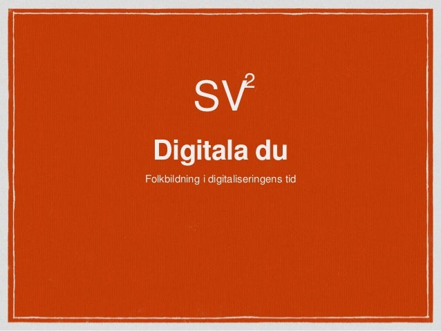 Digitala du Folkbildning i digitaliseringens tid SV 2