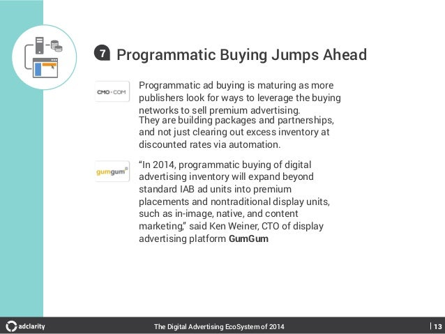 7  Programmatic Buying Jumps Ahead Programmatic ad buying is maturing as more publishers look for ways to leverage the buy...