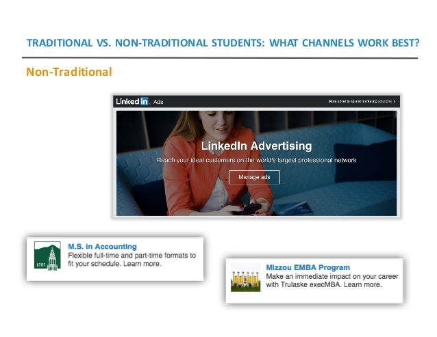 TRADITIONALVS.NON-TRADITIONALSTUDENTS:WHATCHANNELSWORKBEST? Non-Traditional