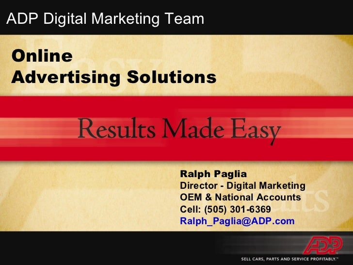 Online Advertising Solutions Ralph Paglia Director - Digital Marketing OEM & National Accounts Cell: (505) 301-6369 [email...
