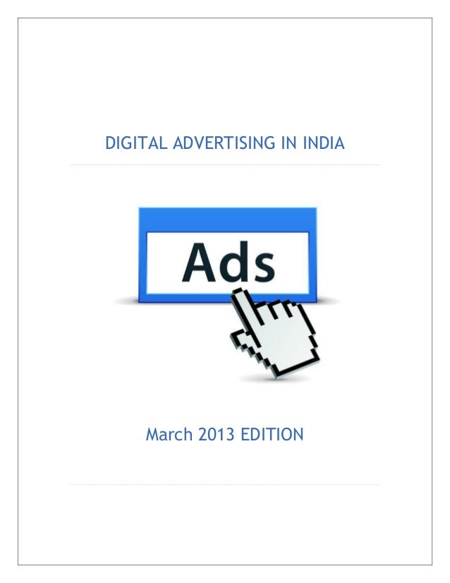 DIGITAL ADVERTISING IN INDIA    March 2013 EDITION