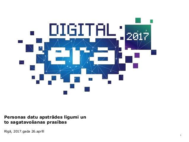 1 Personas datu apstrādes līgumi un to sagatavošanas prasības Rīgā, 2017.gada 26.aprīlī