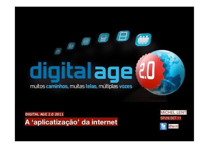 DIGITAL AGE 2.0 2011            MICHEL LENT                                SP.29.SET.11A 'aplicatização' da internet      ...