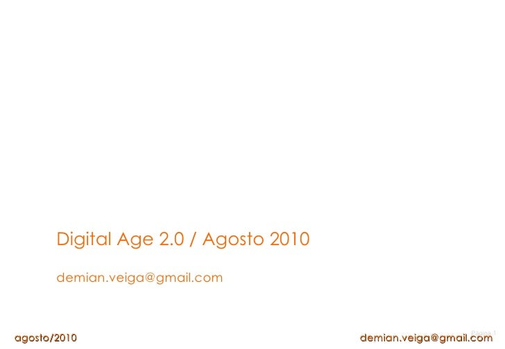 Página  Digital Age 2.0 / Agosto 2010 [email_address] agosto/2010