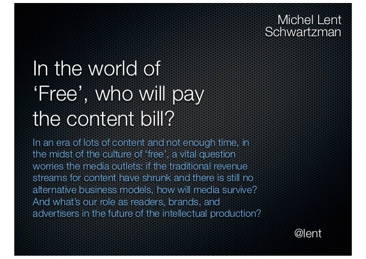 Michel Lent                                                             Schwartzman   In the world of 'Free', who will pay...