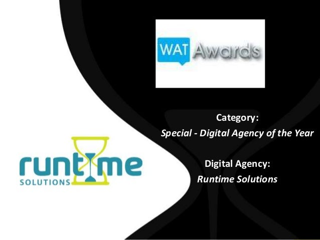Category:Special - Digital Agency of the Year         Digital Agency:        Runtime Solutions