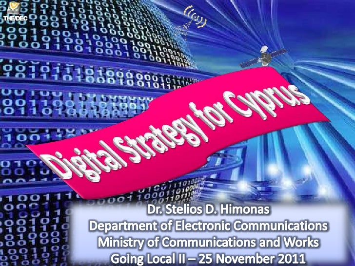 • Introduction – Benefits• Digital Cyprus Today• Digital Strategy for Cyprus   –   Background   –   Vision   –   Strategic...