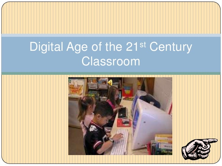 Digital Age of the 21st Century Classroom<br />