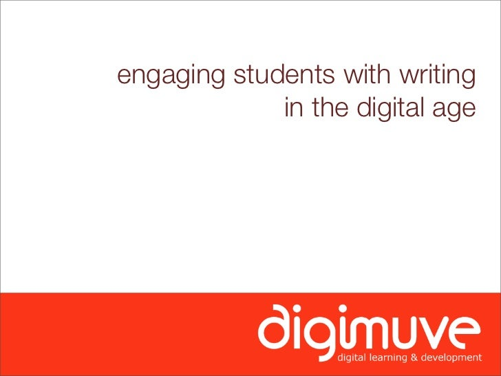 engaging students with writing              in the digital age