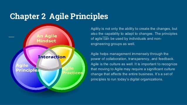 Chapter 2 Agile Principles Agility is not only the ability to create the changes, but also the capability to adapt to chan...