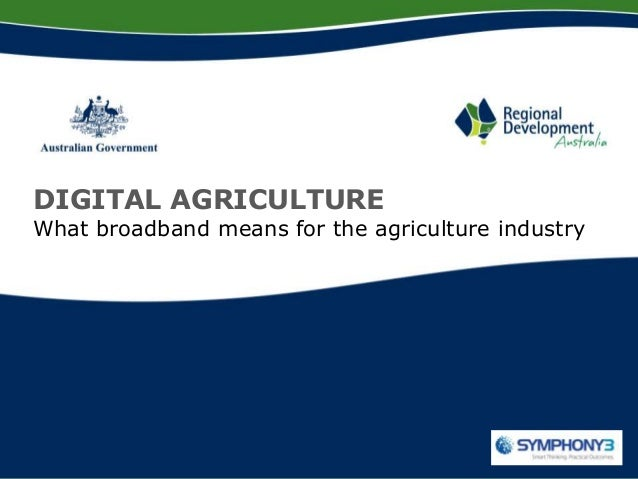 DIGITAL AGRICULTUREWhat broadband means for the agriculture industry