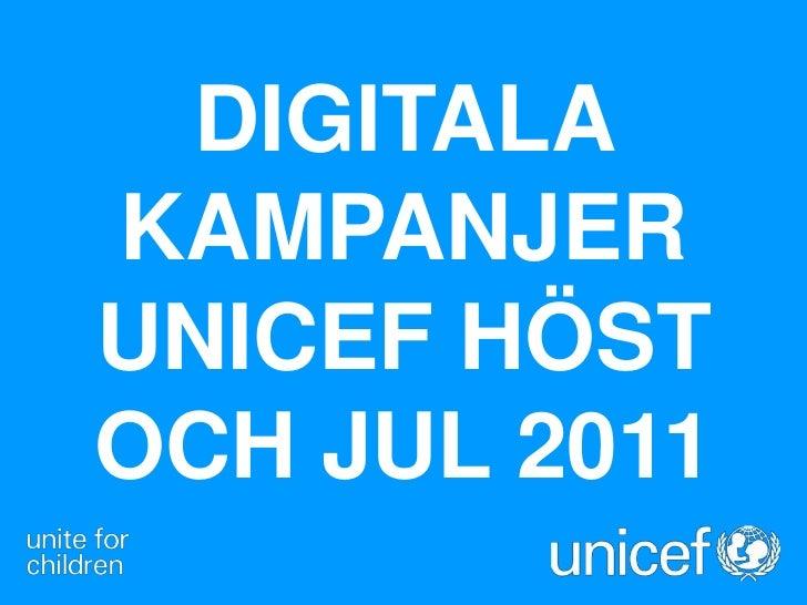 DIGITALAKAMPANJERUNICEF HÖSTOCH JUL 2011