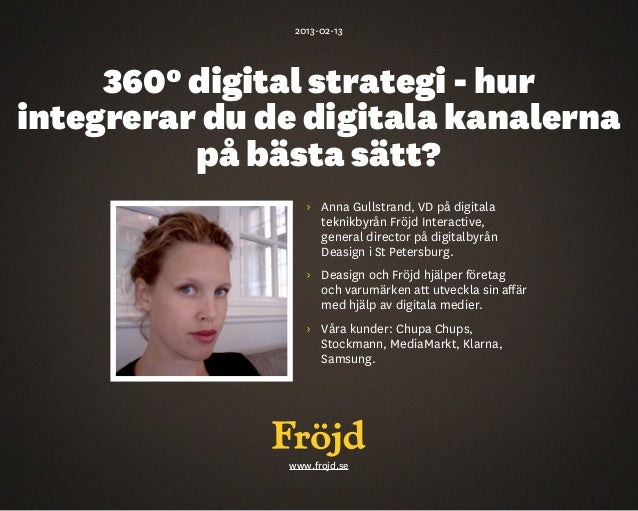 2013-02-13     º digital strategi - hurintegrerar du de digitala kanalerna          på bästa sätt?                  ›  ...