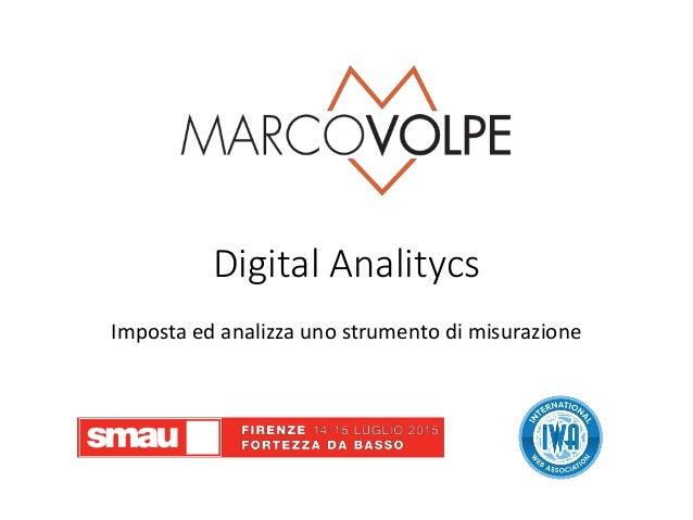 Digital Analitycs Imposta ed analizza uno strumento di misurazione