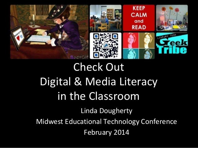 Check Out  Digital & Media Literacy  in the Classroom  Linda Dougherty  Midwest Educational Technology Conference  Februar...