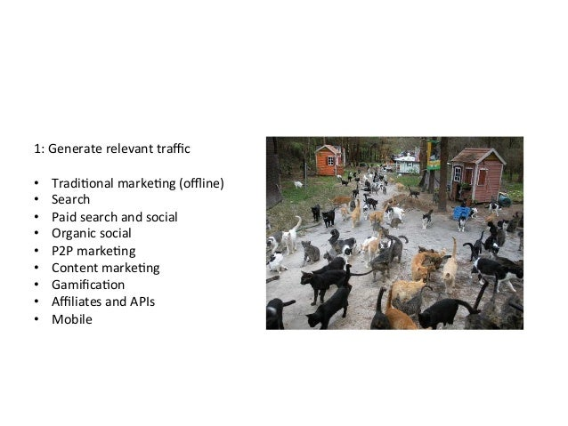 4: Listen stupid  • Let other generate traffic and content • Listen and innovate          • Cus...
