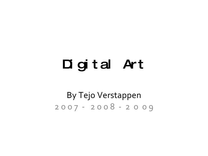 Digital Art By Tejo Verstappen 2 0 0 7  -  2 0 0 8  -  2  0  0 9