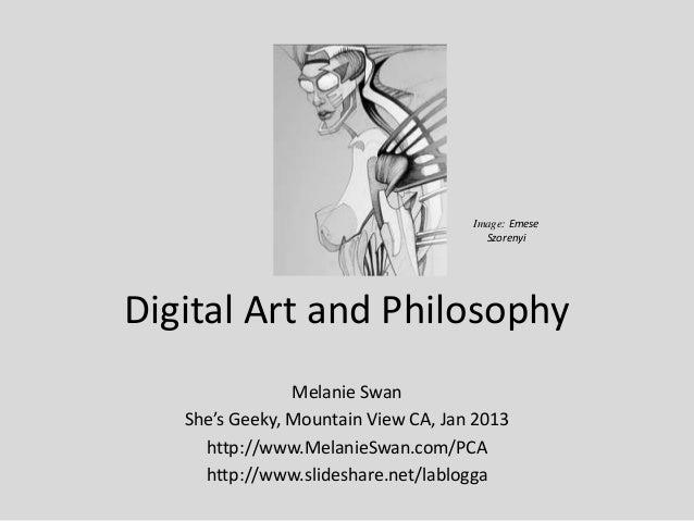 Image: Emese                                       SzorenyiDigital Art and Philosophy                Melanie Swan   She's ...
