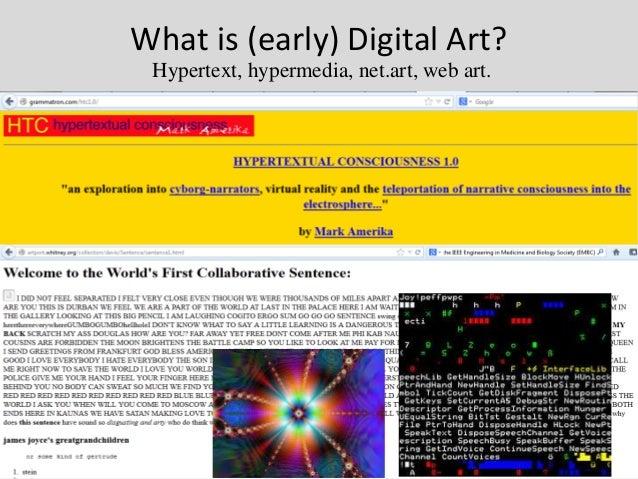 What is (early) Digital Art? Hypertext, hypermedia, net.art, web art.                                            19