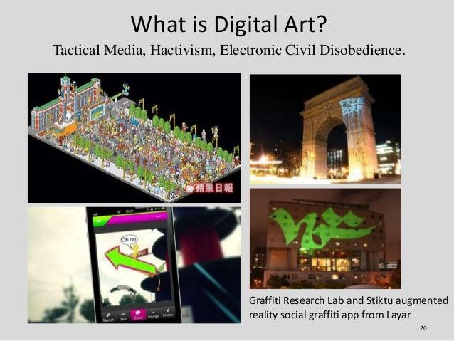 What is Digital Art?Tactical Media, Hactivism, Electronic Civil Disobedience.                               Graffiti Resea...