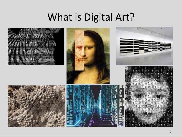 What is Digital Art?                       3