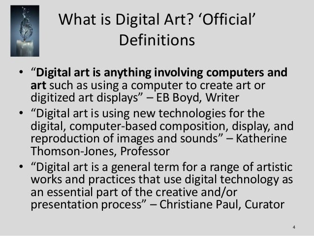 """What is Digital Art? 'Official'               Definitions• """"Digital art is anything involving computers and  art such as u..."""