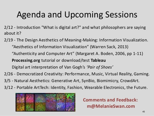"""Agenda and Upcoming Sessions2/12 - Introduction """"What is digital art?"""" and what philosophers are sayingabout it?2/19 - The..."""