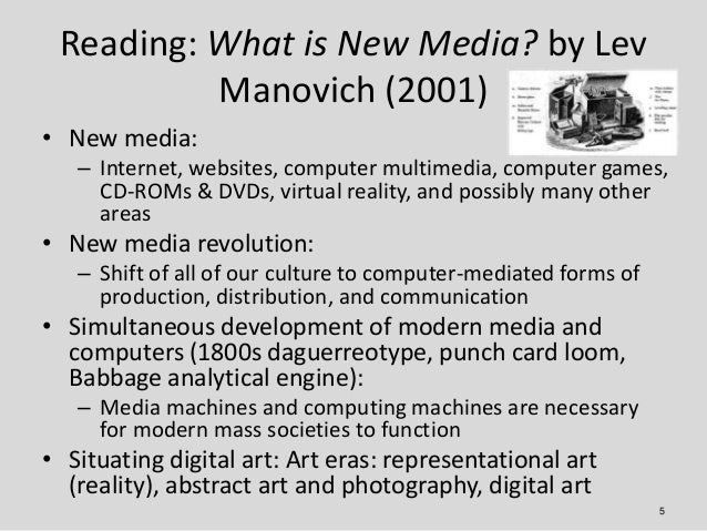 Reading: What is New Media? by Lev          Manovich (2001)• New media:   – Internet, websites, computer multimedia, compu...