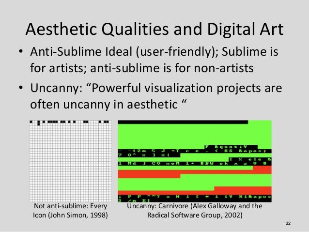 Aesthetic Qualities and Digital Art• Anti-Sublime Ideal (user-friendly); Sublime is  for artists; anti-sublime is for non-...