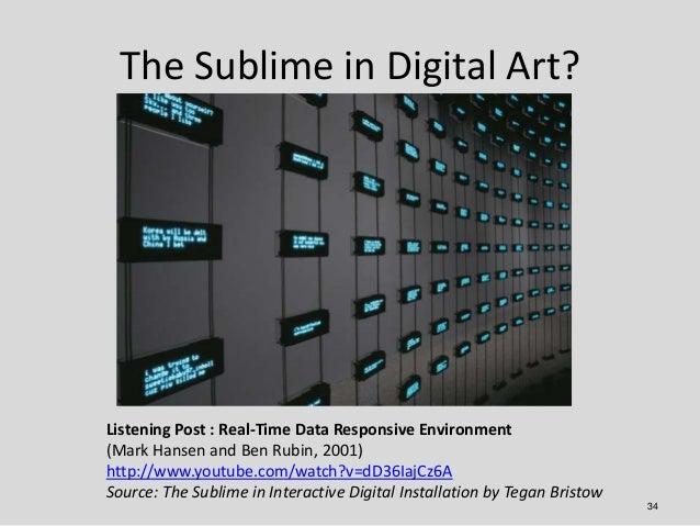 The Sublime in Digital Art?Listening Post : Real-Time Data Responsive Environment(Mark Hansen and Ben Rubin, 2001)http://w...