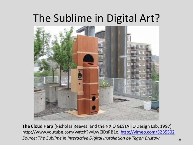The Sublime in Digital Art?The Cloud Harp (Nicholas Reeves and the NXIO GESTATIO Design Lab, 1997)http://www.youtube.com/w...