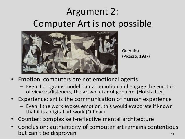 Argument 2:        Computer Art is not possible                                             Guernica                      ...