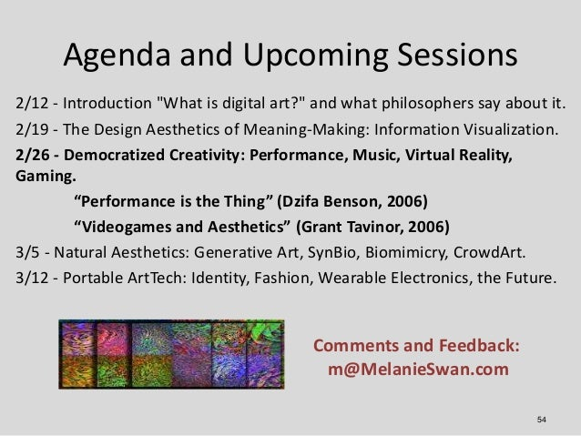 """Agenda and Upcoming Sessions2/12 - Introduction """"What is digital art?"""" and what philosophers say about it.2/19 - The Desig..."""