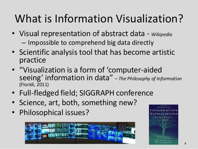 What is Information Visualization?• Visual representation of abstract data - Wikipedia   – Impossible to comprehend big da...