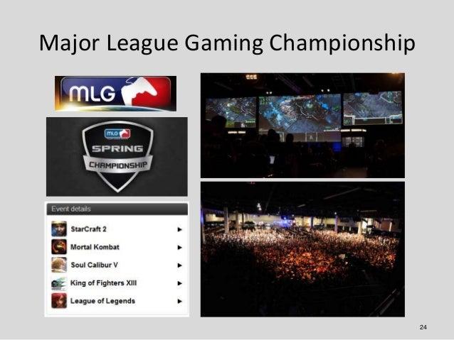 Major League Gaming Championship                                   24