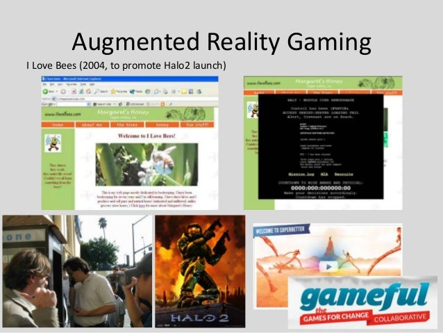 Augmented Reality GamingI Love Bees (2004, to promote Halo2 launch)                                              27