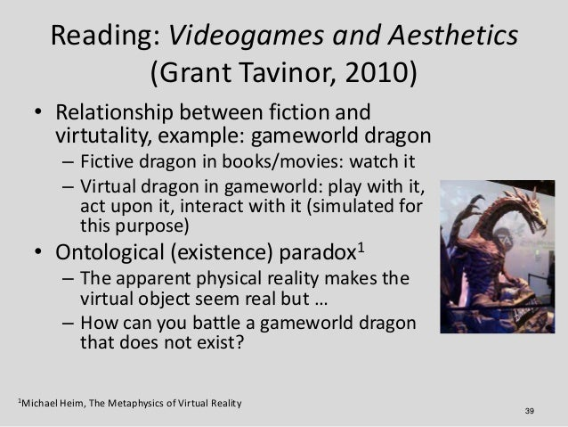 Reading: Videogames and Aesthetics             (Grant Tavinor, 2010)   • Relationship between fiction and     virtutality,...