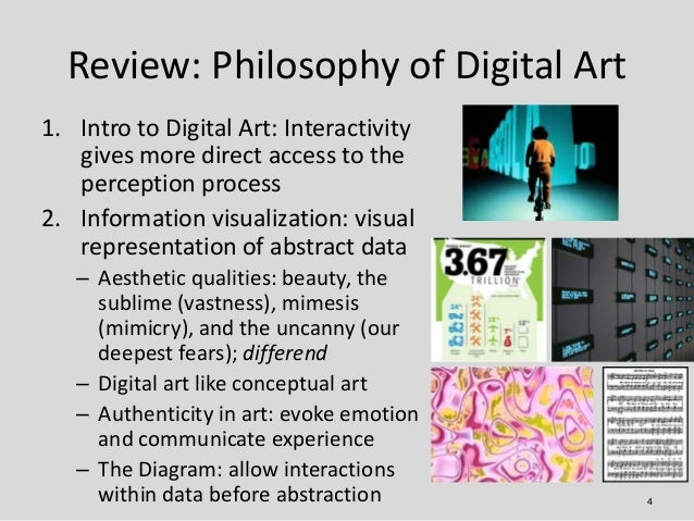 Review: Philosophy of Digital Art1. Intro to Digital Art: Interactivity   gives more direct access to the   perception pro...