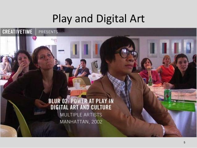Play and Digital Art                       5
